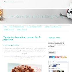 Tartelettes Amandine comme chez le patissier!