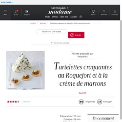 Tartelettes craquantes au Roquefort et à la crème de marrons - une recette Fromage - Cuisine