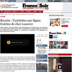 Recette : Tartelettes aux figues fraîches de chez Lasserre