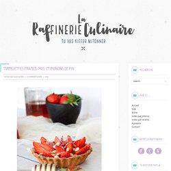 Tartelettes Fraises/Miel et Pignons de pin