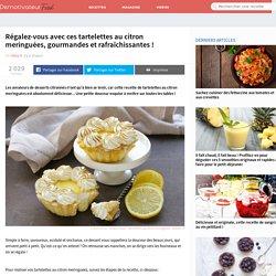Régalez-vous avec ces tartelettes au citron meringuées, gourmandes et rafraîchissantes !