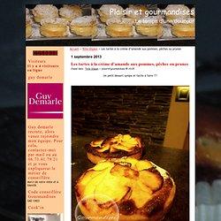 Les tartes à la crème d'amande aux pommes, pêches ou prunes