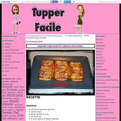 GAUFRE TARTIFLETTE (MOULE SILICONE) - Les recettes Tup de Candy Lou (recettes simples et faciles) !