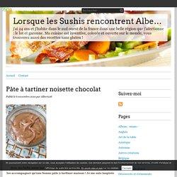 Pâte à tartiner noisette chocolat - Lorsque les Sushis rencontrent Alberie.