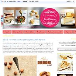 Pâte à tartiner aux noisettes {Nutella® maison} : Il était une fois la pâtisserie