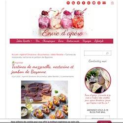 Tartines de mozzarella, nectarine et jambon de Bayonne