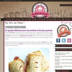 Pop Tarts aux fraises ! : Aux Radins Gourmands