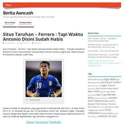 Situs Taruhan - Ferrero : Tapi Waktu Antonio Disini Sudah Habis