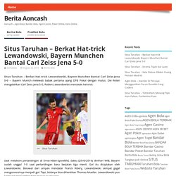 Situs Taruhan - Berkat Hat-trick Lewandowski, Bayern Munchen Bantai Carl Zeiss Jena 5-0