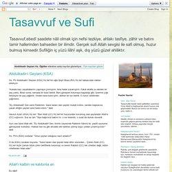 Tasavvuf ve Sufi: Abdülkadir Geylani Hz. Öğütler