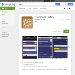Tasker App Factory - Android Apps on Google Play