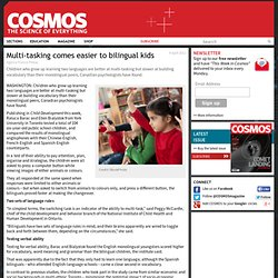 Multi-tasking comes easier to bilingual kids