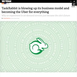 TaskRabbit is blowing up its business model and becoming the Uber for everything