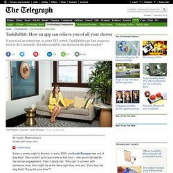 TaskRabbit: How an app can relieve you of all your chores