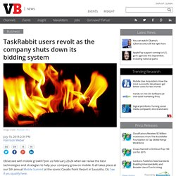 TaskRabbit users revolt as the company shuts down its bidding system