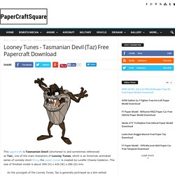 Looney Tunes - Tasmanian Devil (Taz) Free Papercraft Download