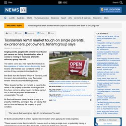 Tasmanian rental market tough on single parents, ex-prisoners, pet owners, tenant group says