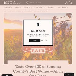 Taste Over 300 of Sonoma County's Best Wines—All in One Place – Bottle Barn
