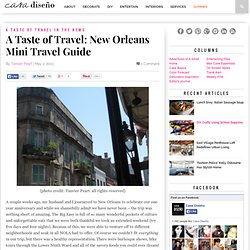 A Taste of Travel: New Orleans Mini Travel Guide - Casa Diseno LLC