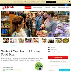 Tastes & Traditions of Lisbon Food Tour