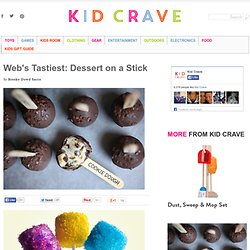 Web's Tastiest: Dessert on a Stick