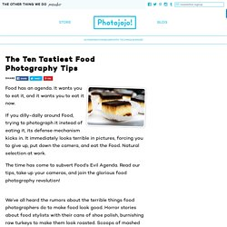 The Ten Tastiest Food Photography Tips