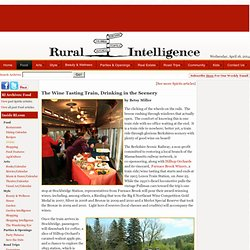 Rural Intelligence | Food: Spirits - The Wine Tasting Train, Drinking in the Scenery