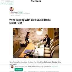 Wine Tasting with Live Music Had a Great Fun! – Niaomi Edward