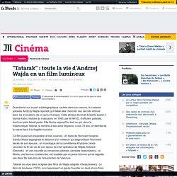 """Tatarak"" : toute la vie d'Andrzej Wajda en un film lumineux"