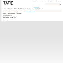 Tate Papers Issue 13 2010: Tate Online Strategy 2010-12, John Stack
