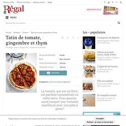Tatin de tomate, gingembre et thym - Régal