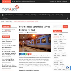 How the Tatkal Scheme is a Service Designed for You?