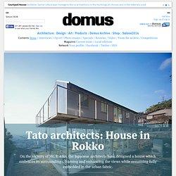 Tato architects: House in Rokko