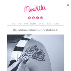 DIY : un tatouage éphémère easy (printable inside)