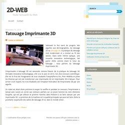 Tatouage Imprimante 3D
