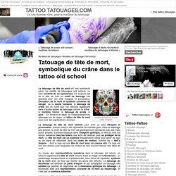 Tatouage tête de mort old school, tatouage crâne mexicain : Modèles de tatouages de tête de mort