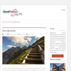 Tatry Słowackie - Blog - Góral poleca