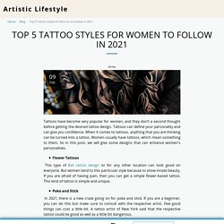 Top 5 Tattoo Styles for Women to Follow in 2021