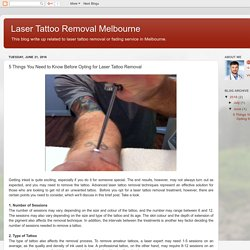 Laser Tattoo Removal Melbourne: 5 Things You Need to Know Before Opting for Laser Tattoo Removal