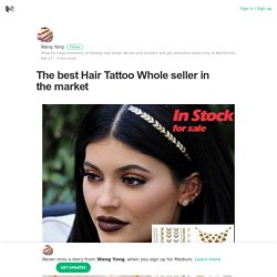 The best Hair Tattoo Whole seller in the market