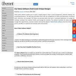 Use Tattoo Software And Create Unique Designs