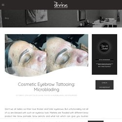 Cosmetic eyebrow tattooing: Microblading in Las Vegas