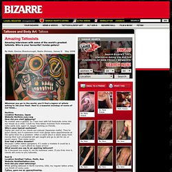 Amazing Tattooists | Tattoos ' Body Art | Weird News | Bizarre Magazine UK