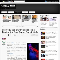 Glow-in-the-Dark Tattoos Hide During the Day, Come Out at Night « How-To News