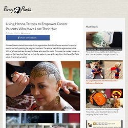 Using Henna Tattoos to Empower Cancer Patients Who Have Lost Their Hair