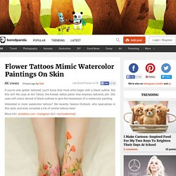Flower Tattoos Mimic Watercolor Paintings On Skin