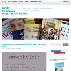 Guest Post: What ELLs Taught Our School In A Week-Long Empathy Project