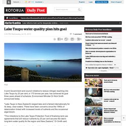 Lake Taupo water quality plan hits goal - Rotorua Daily Post - Rotorua Daily Post News