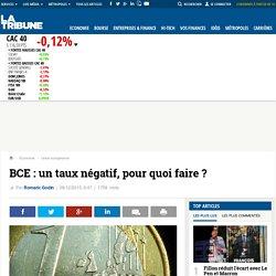 BCE : un taux négatif, pour quoi faire ?