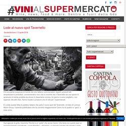 Lode al nuovo spot Tavernello - vinialsupermercato.it
